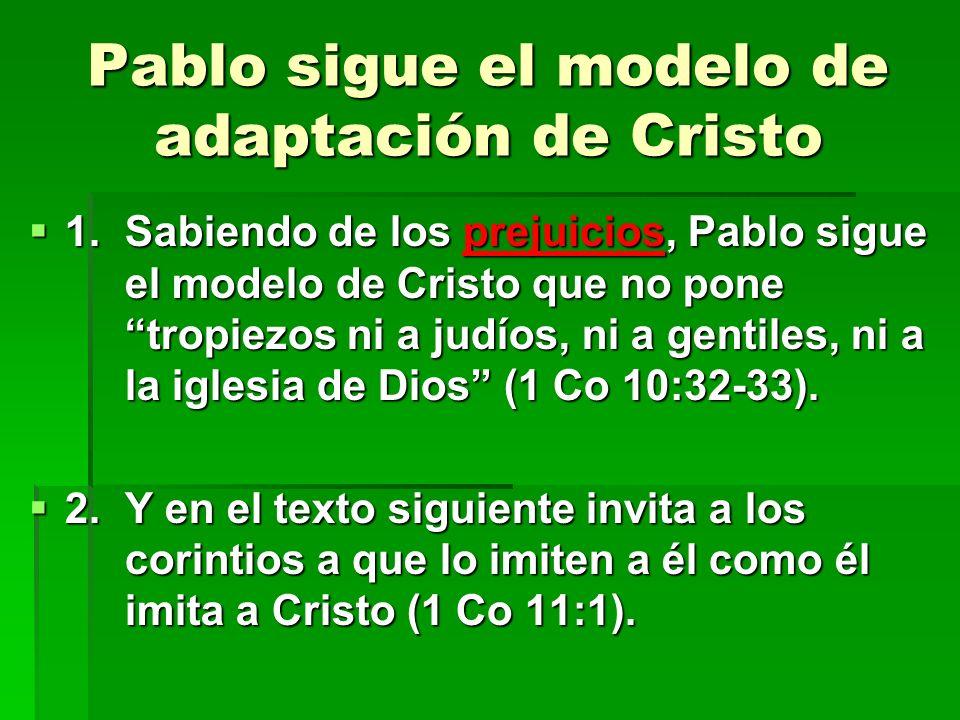 Pablo sigue el modelo de adaptación de Cristo