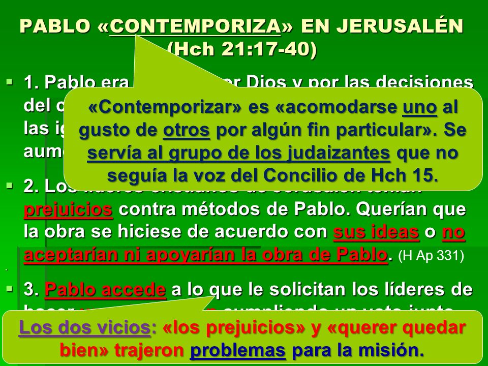 PABLO «CONTEMPORIZA» EN JERUSALÉN (Hch 21:17-40)