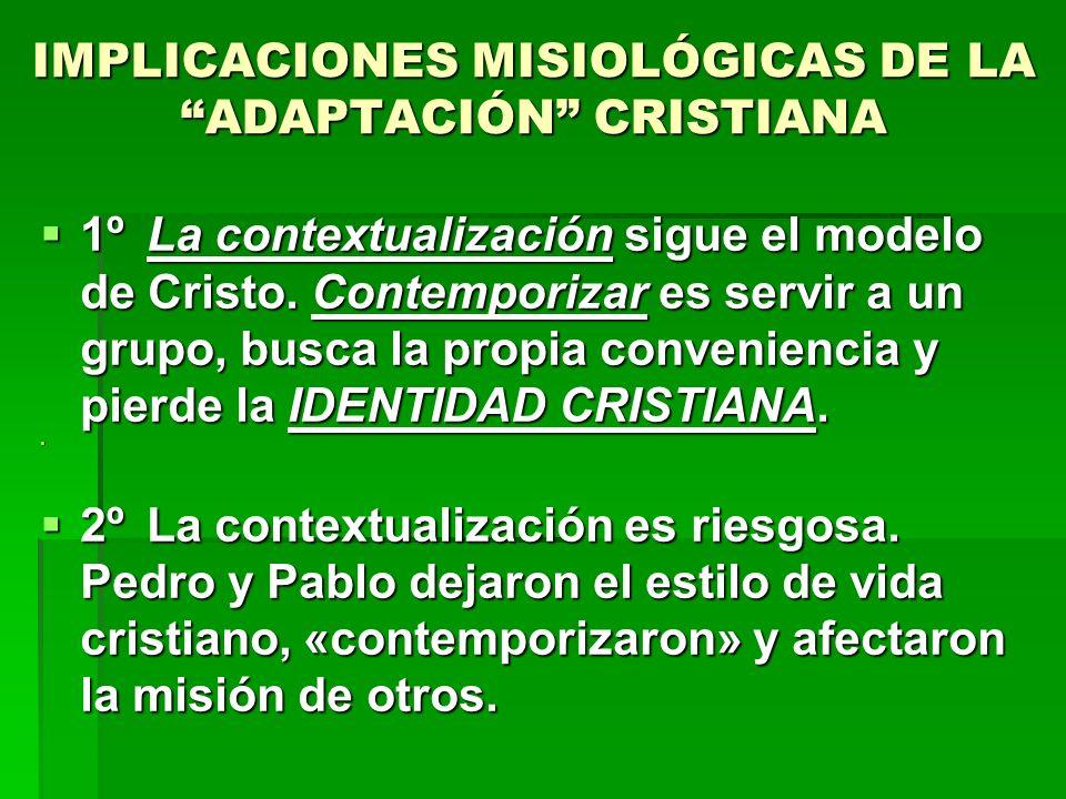 IMPLICACIONES MISIOLÓGICAS DE LA ADAPTACIÓN CRISTIANA