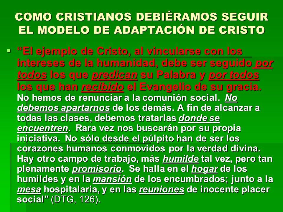 COMO CRISTIANOS DEBIÉRAMOS SEGUIR EL MODELO DE ADAPTACIÓN DE CRISTO