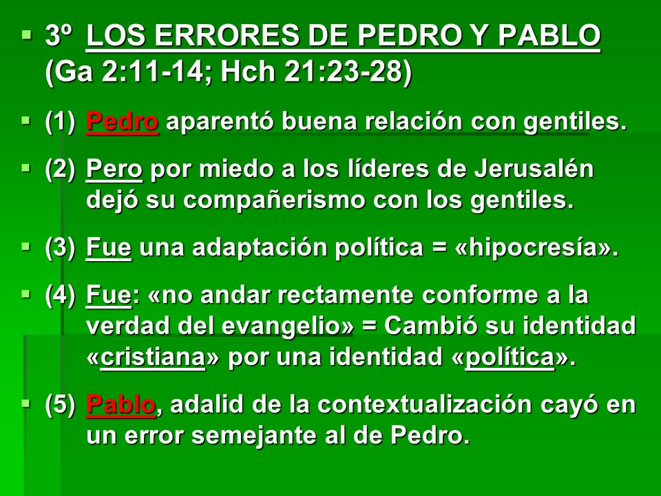 3º LOS ERRORES DE PEDRO Y PABLO (Ga 2:11-14; Hch 21:23-28)