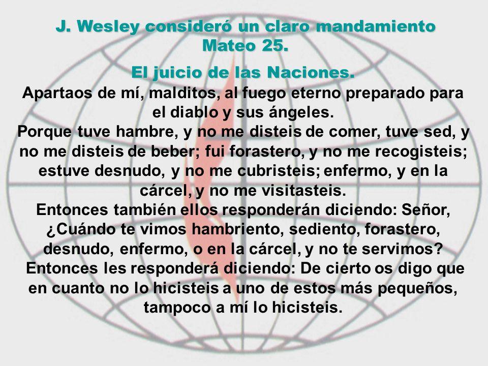 J. Wesley consideró un claro mandamiento Mateo 25.