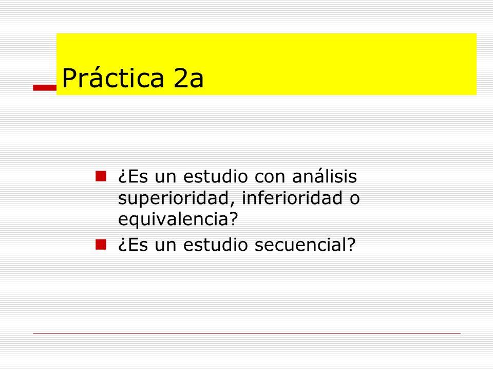 Práctica 2a ¿Es un estudio con análisis superioridad, inferioridad o equivalencia.