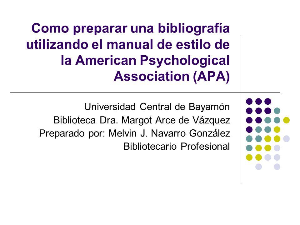 Como preparar una bibliografía utilizando el manual de estilo de la American Psychological Association (APA)