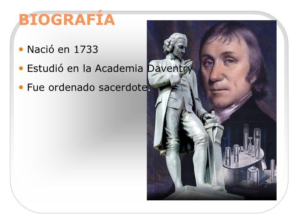BIOGRAFÍA Nació en 1733 Estudió en la Academia Daventry