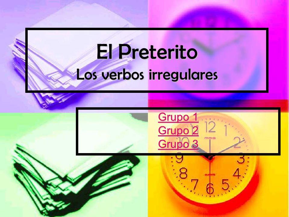 El Preterito Los verbos irregulares