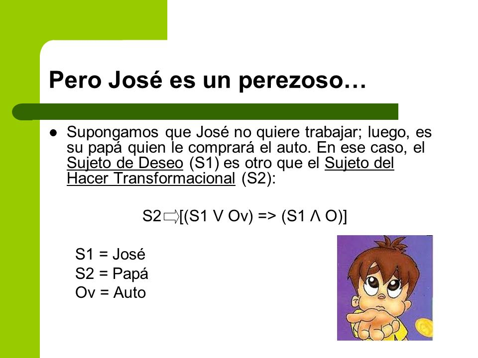 Pero José es un perezoso…