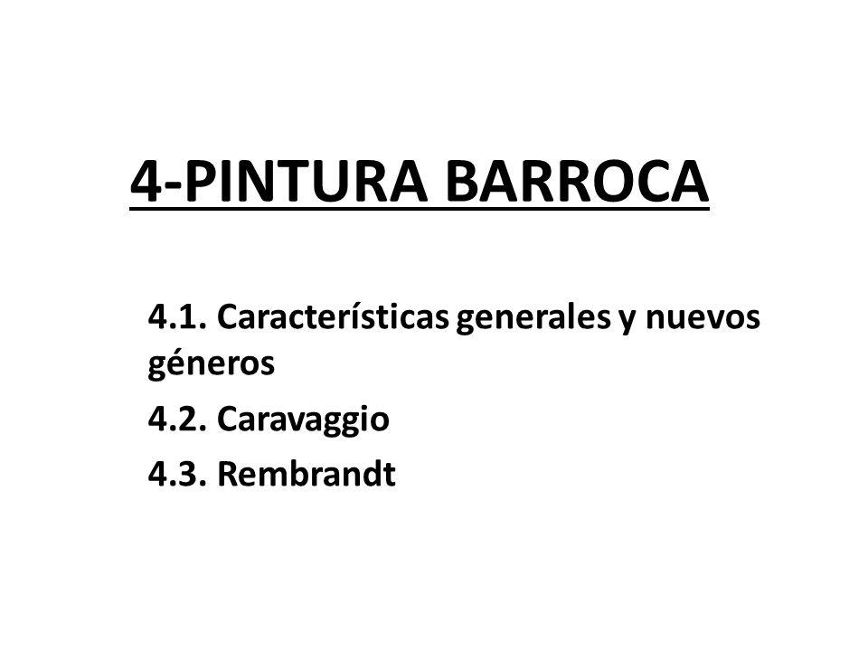 4-PINTURA BARROCA 4.1. Características generales y nuevos géneros