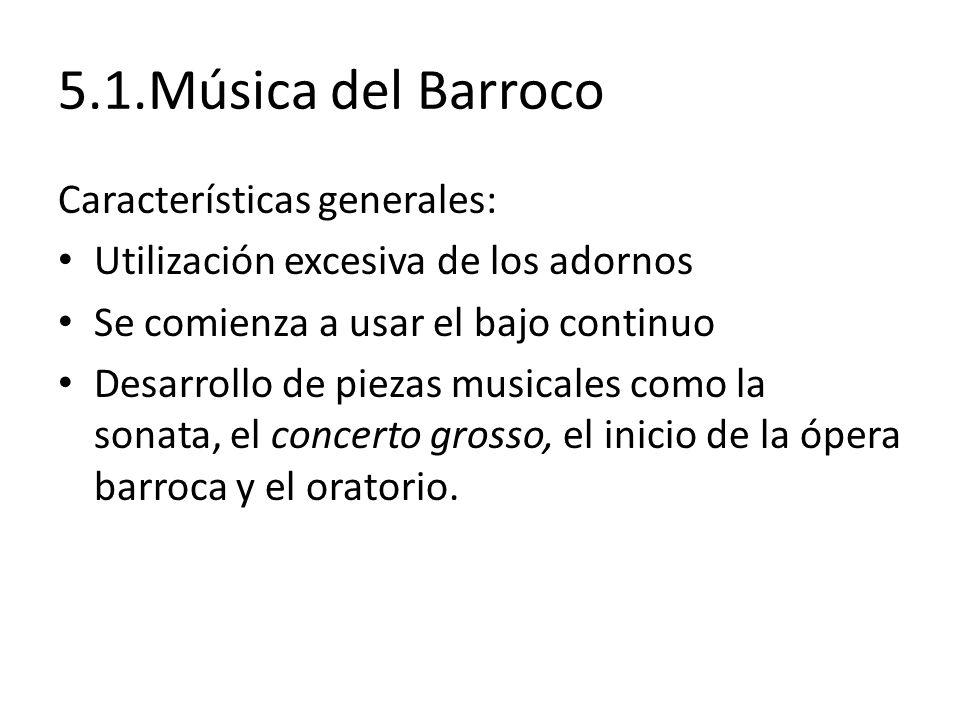 5.1.Música del Barroco Características generales: