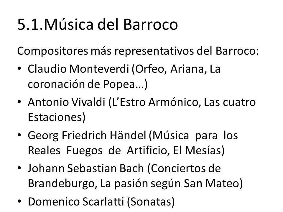 5.1.Música del Barroco Compositores más representativos del Barroco: