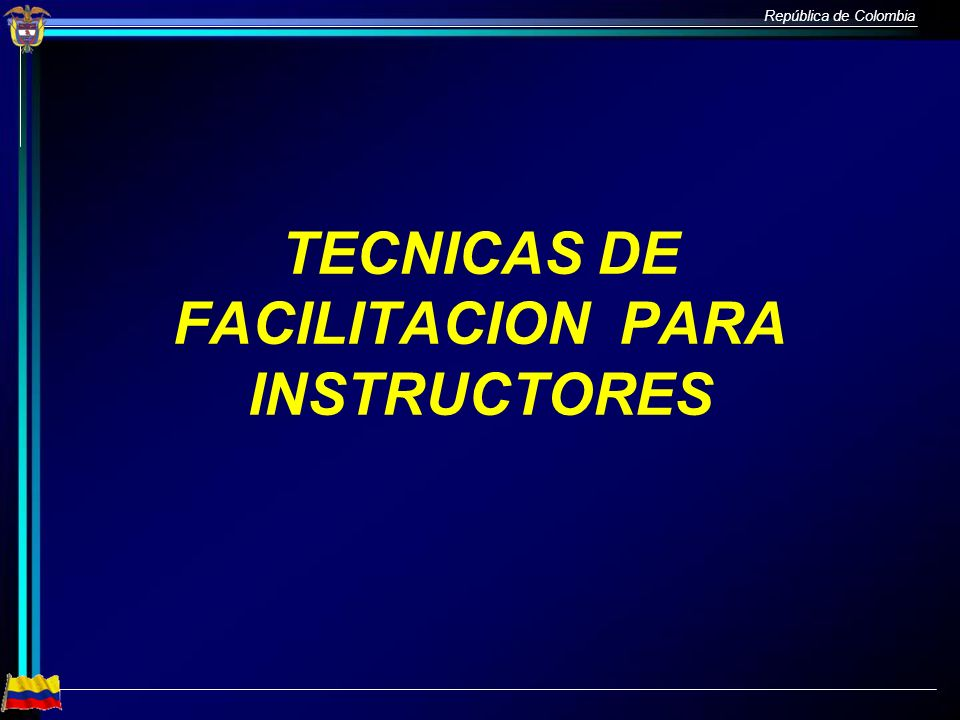 TECNICAS DE FACILITACION PARA INSTRUCTORES