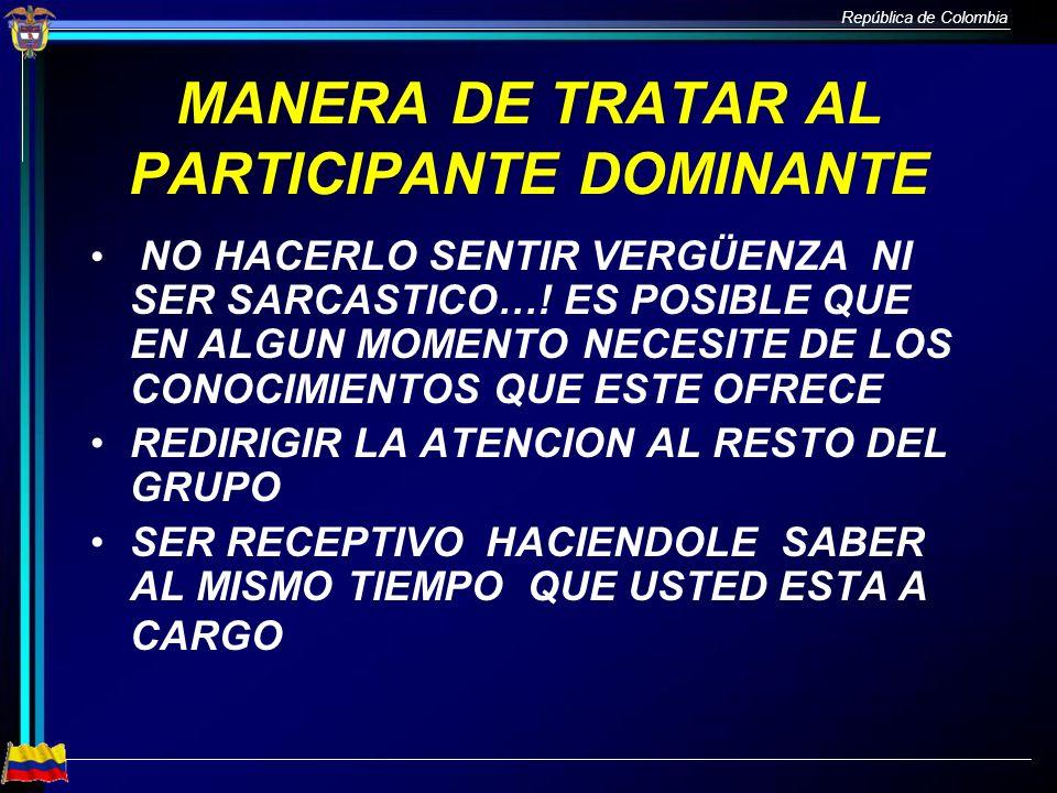 MANERA DE TRATAR AL PARTICIPANTE DOMINANTE