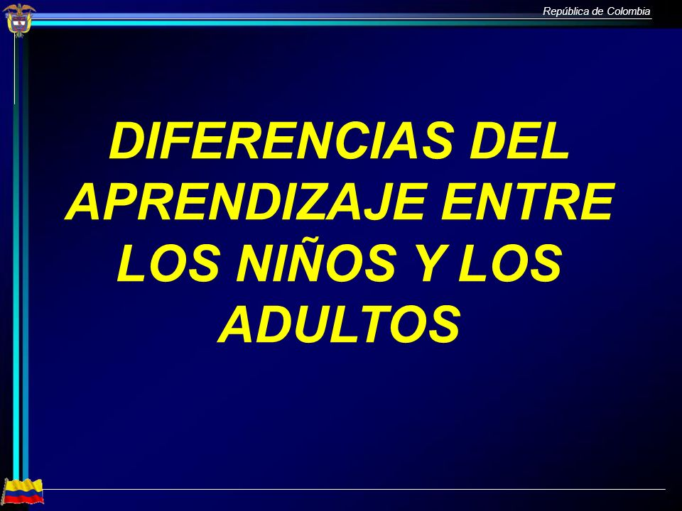 DIFERENCIAS DEL APRENDIZAJE ENTRE LOS NIÑOS Y LOS ADULTOS