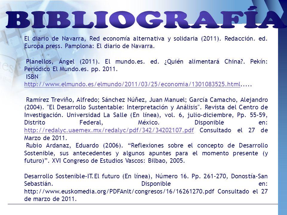 BIBLIOGRAFÍAEl diario de Navarra, Red economía alternativa y solidaria (2011). Redacción. ed. Europa press. Pamplona: El diario de Navarra.