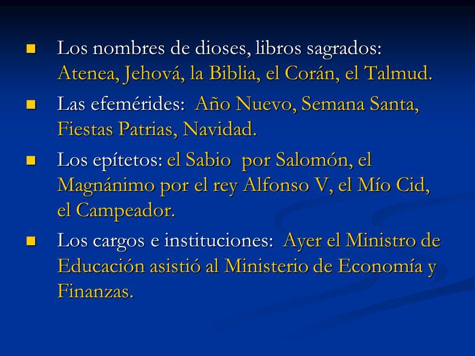 Los nombres de dioses, libros sagrados: Atenea, Jehová, la Biblia, el Corán, el Talmud.