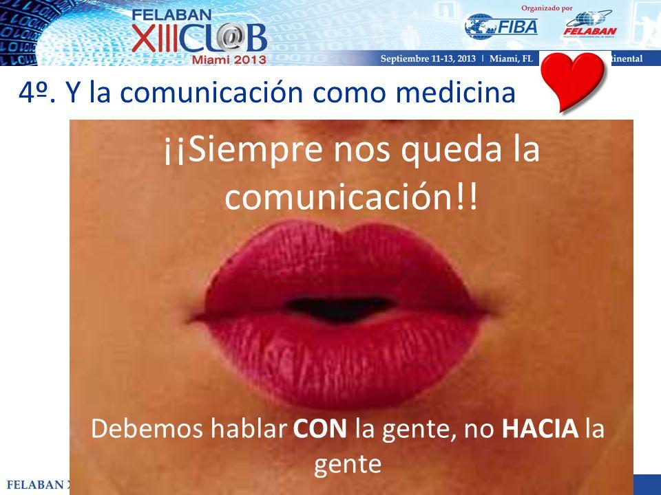¡¡Siempre nos queda la comunicación!!