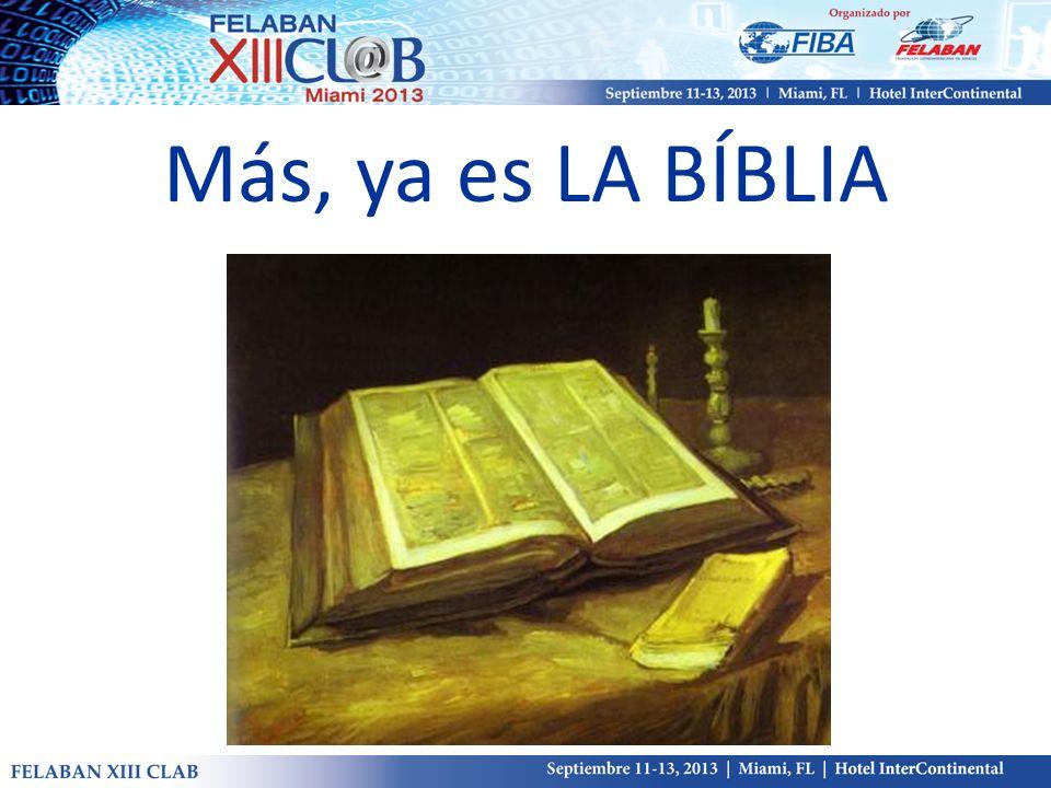 Más, ya es LA BÍBLIA