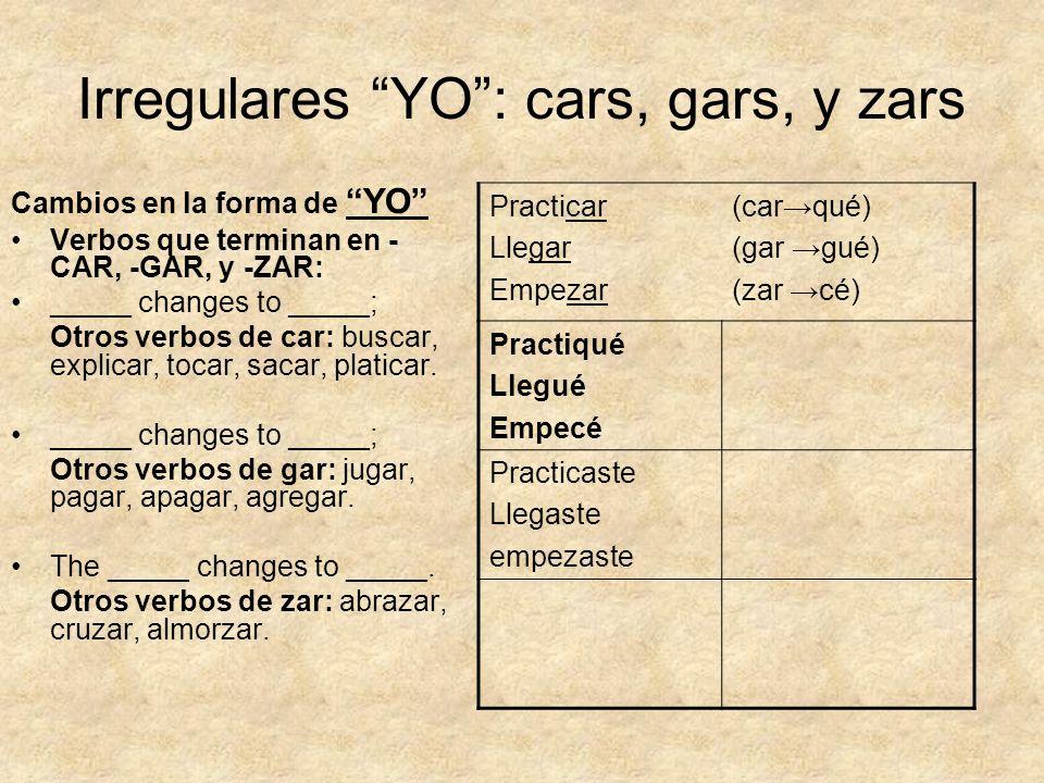 Irregulares YO : cars, gars, y zars
