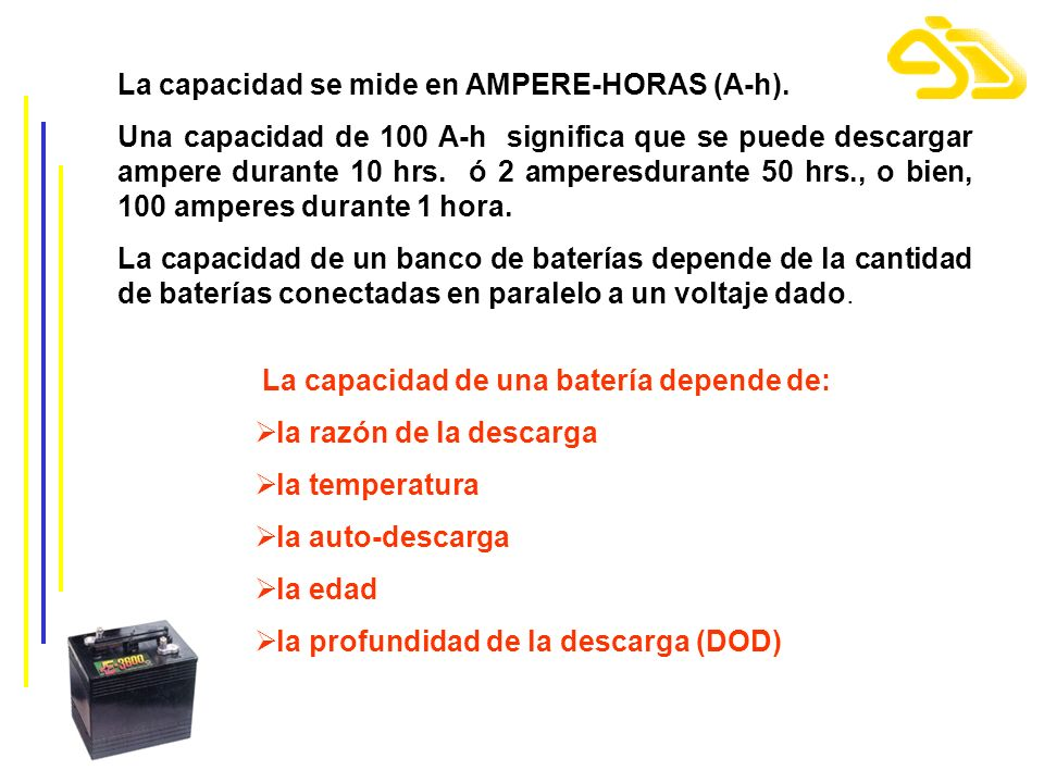 La capacidad se mide en AMPERE-HORAS (A-h).