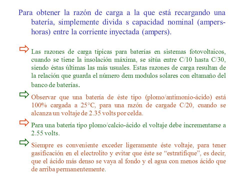 Para obtener la razón de carga a la que está recargando una batería, simplemente divida s capacidad nominal (ampers-horas) entre la corriente inyectada (ampers).