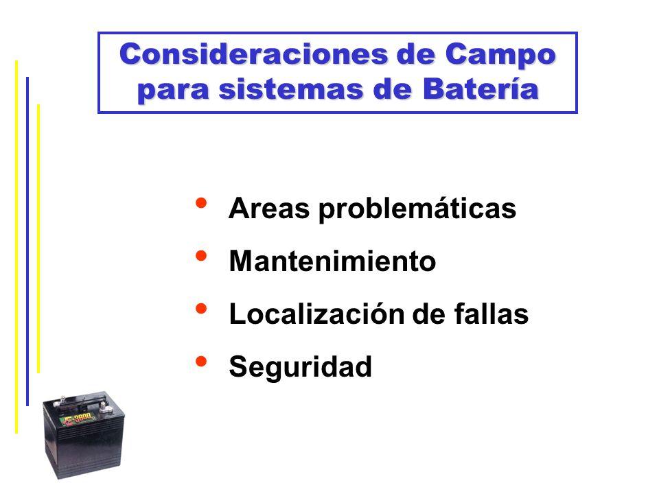 Consideraciones de Campo para sistemas de Batería