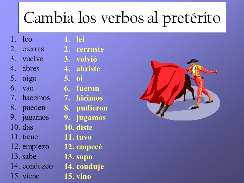 Cambia los verbos al pretérito