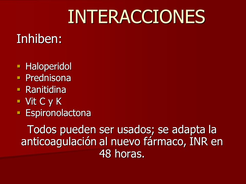 INTERACCIONES Inhiben: