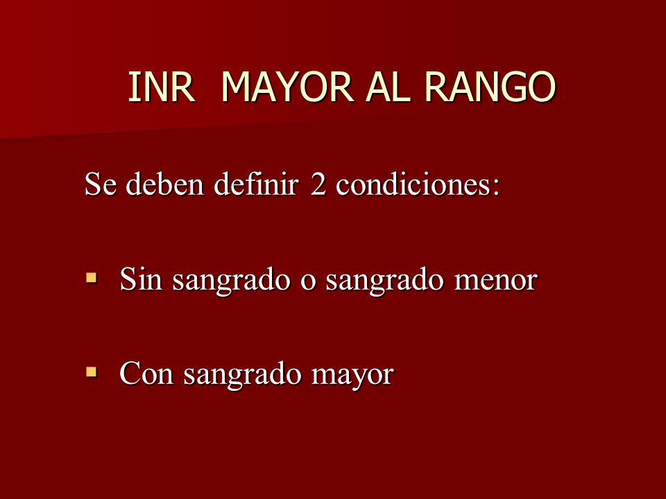 INR MAYOR AL RANGO Se deben definir 2 condiciones: