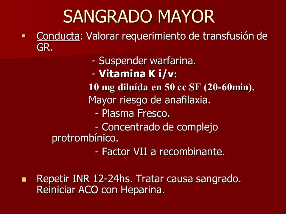 SANGRADO MAYOR Conducta: Valorar requerimiento de transfusión de GR.