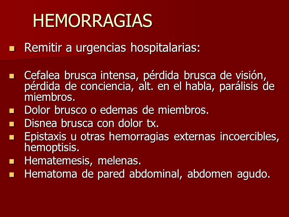 HEMORRAGIAS Remitir a urgencias hospitalarias: