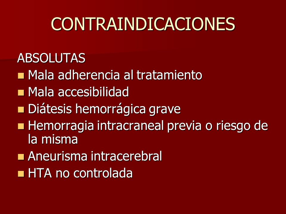 CONTRAINDICACIONES ABSOLUTAS Mala adherencia al tratamiento