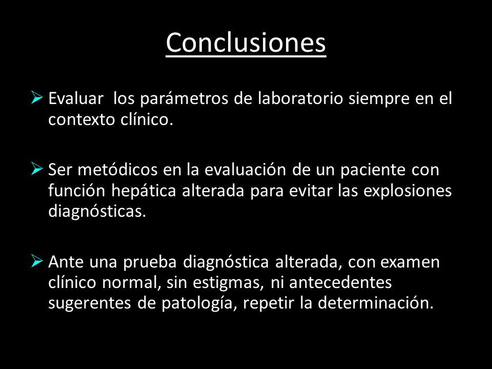 ConclusionesEvaluar los parámetros de laboratorio siempre en el contexto clínico.