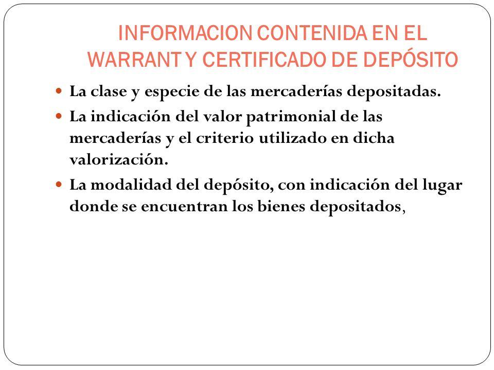 INFORMACION CONTENIDA EN EL WARRANT Y CERTIFICADO DE DEPÓSITO