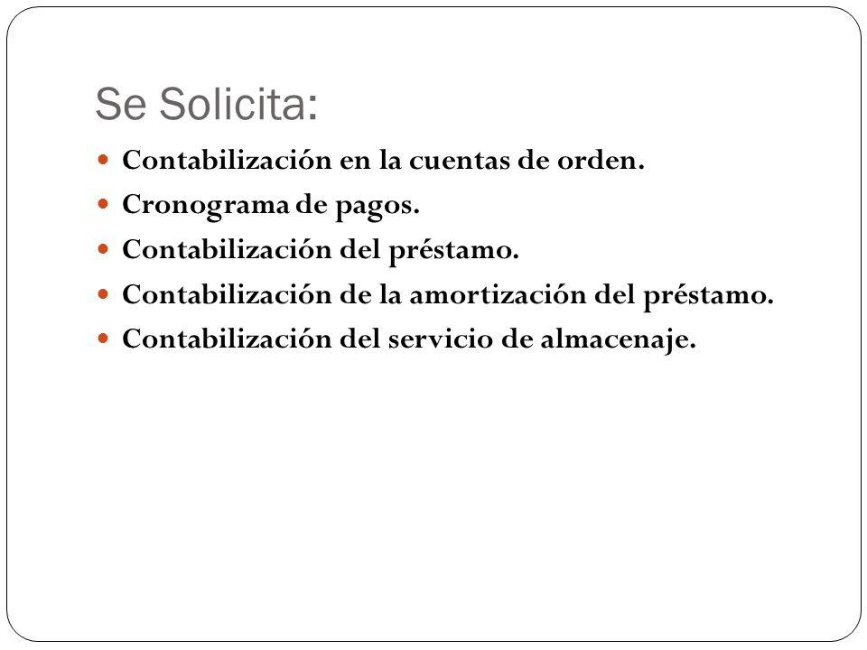 Se Solicita: Contabilización en la cuentas de orden.