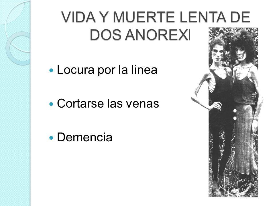 VIDA Y MUERTE LENTA DE DOS ANOREXICAS