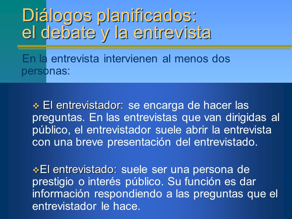 Diálogos planificados: el debate y la entrevista