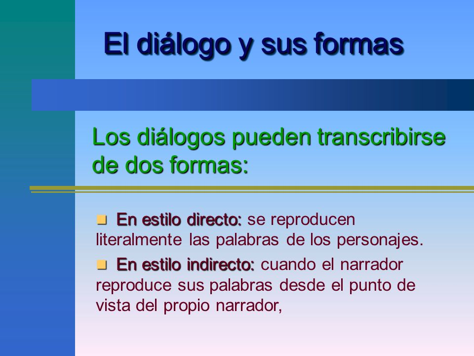 Los diálogos pueden transcribirse de dos formas: