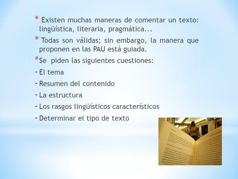 Existen muchas maneras de comentar un texto: lingüística, literaria, pragmática...