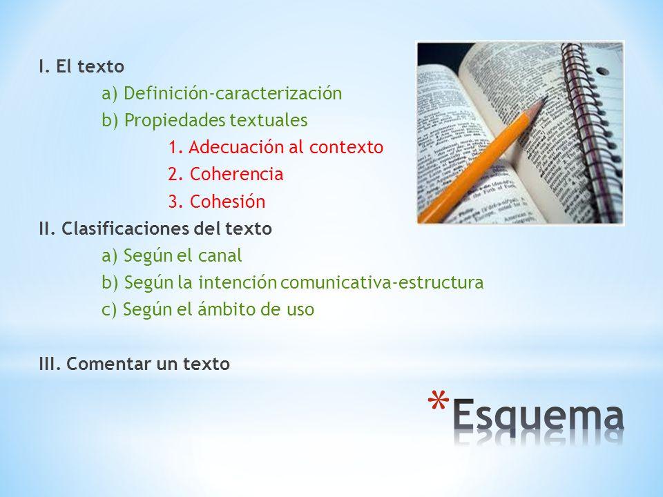 I. El texto a) Definición-caracterización b) Propiedades textuales 1