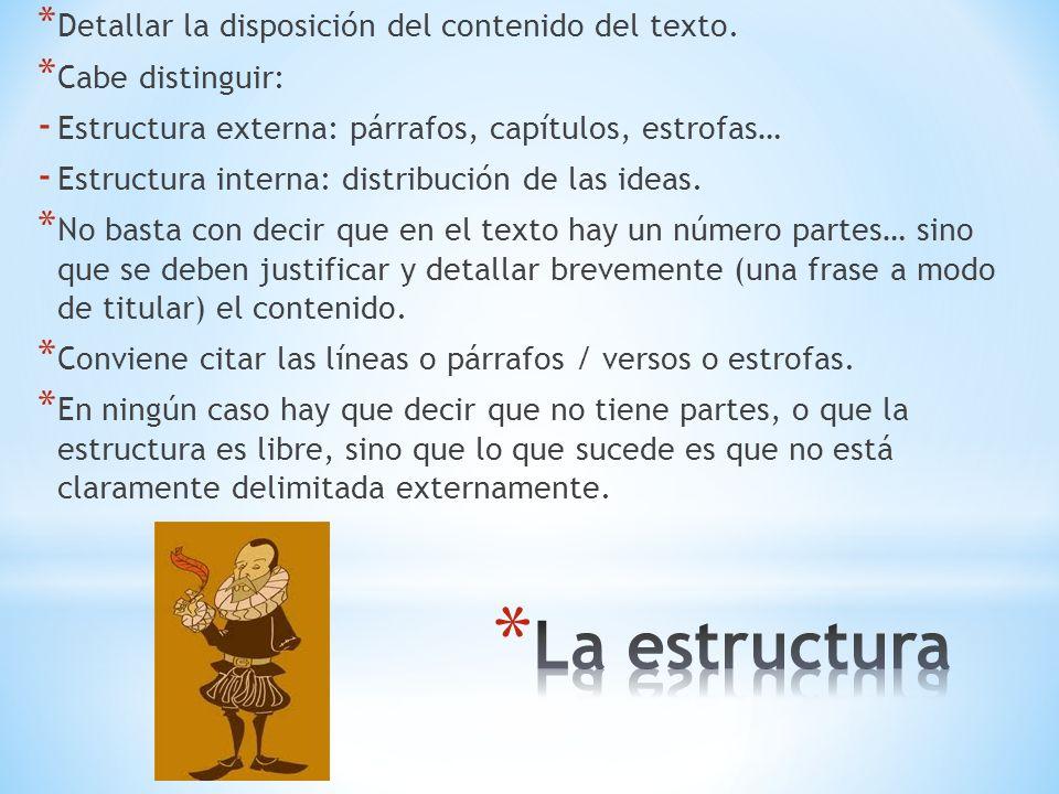 La estructura Detallar la disposición del contenido del texto.