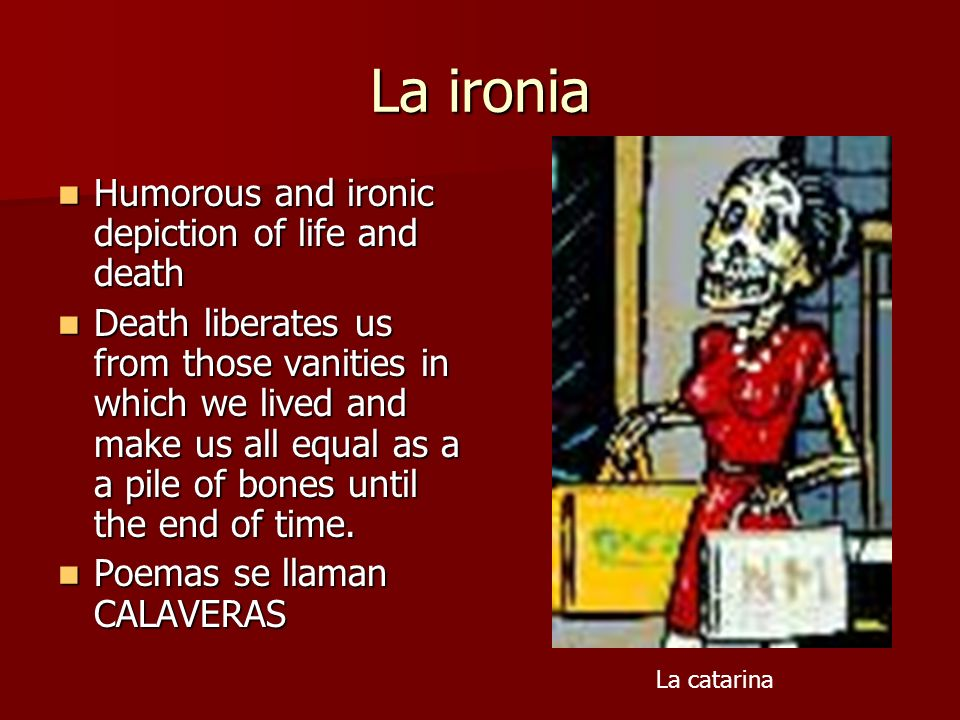 La ironia Humorous and ironic depiction of life and death