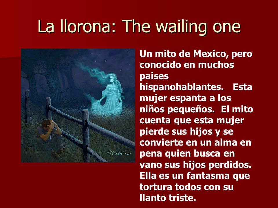 La llorona: The wailing one