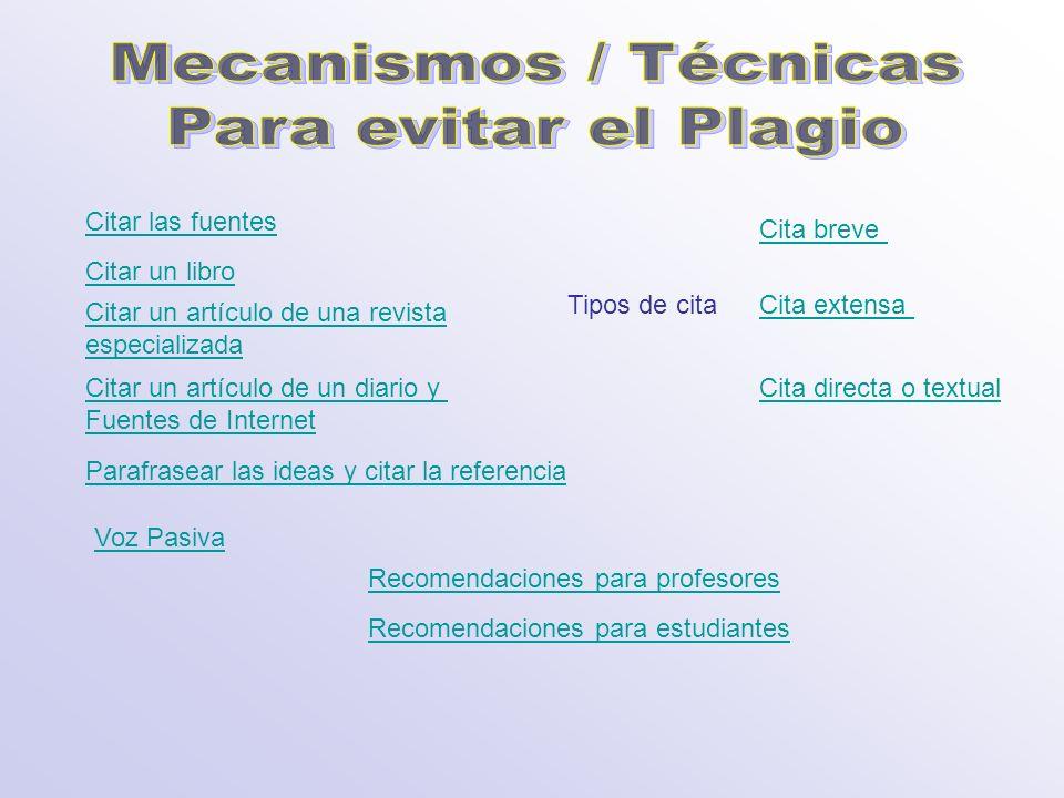 Mecanismos / Técnicas Para evitar el Plagio Citar las fuentes