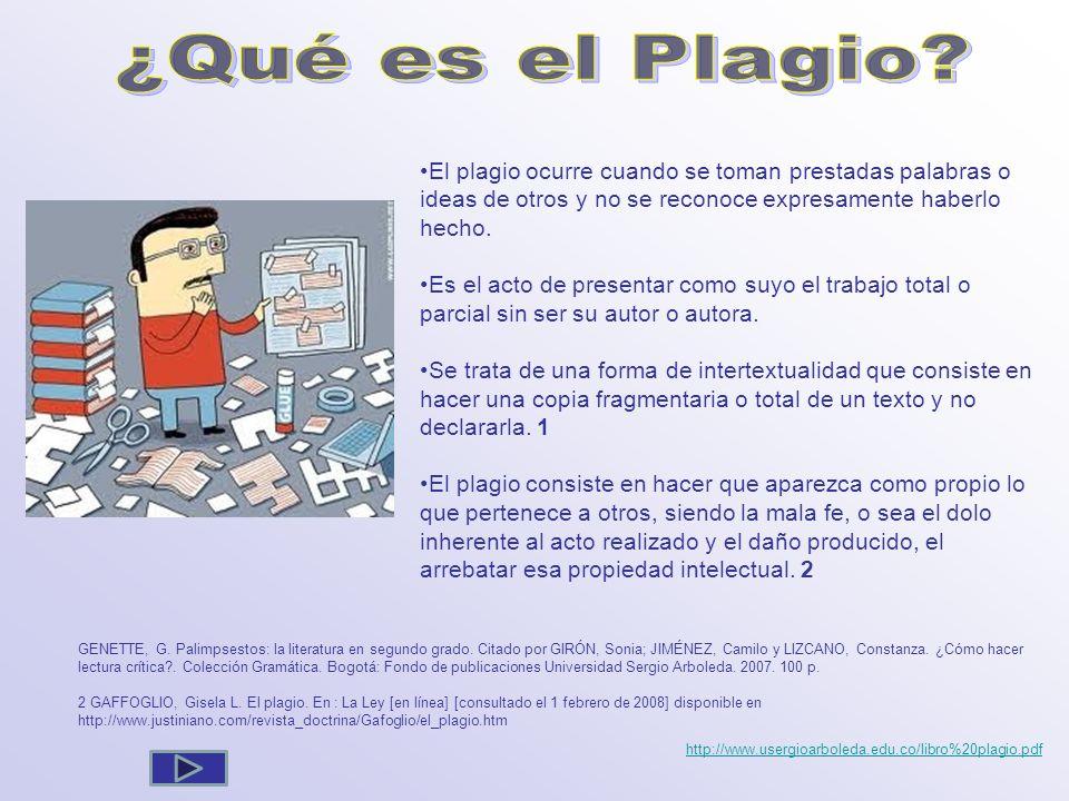 ¿Qué es el Plagio El plagio ocurre cuando se toman prestadas palabras o ideas de otros y no se reconoce expresamente haberlo hecho.