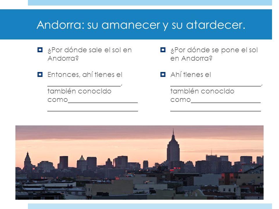 Andorra: su amanecer y su atardecer.