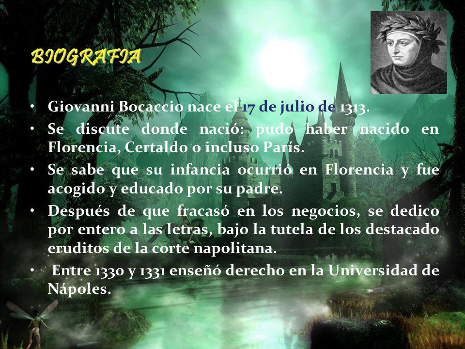 BIOGRAFIA Giovanni Bocaccio nace el 17 de julio de 1313.
