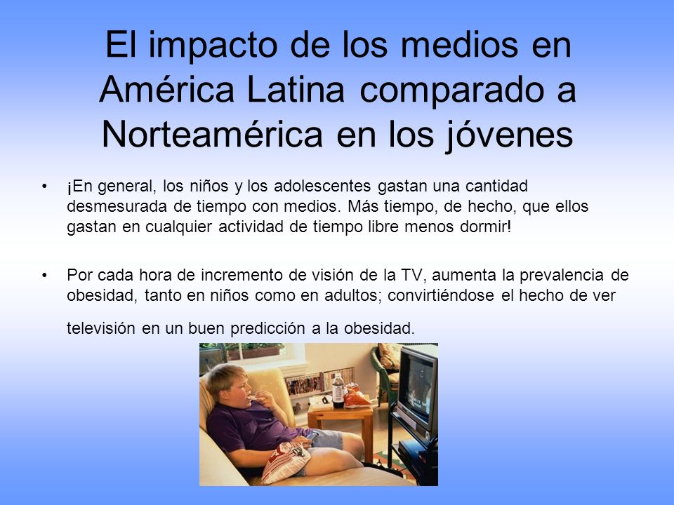 El impacto de los medios en América Latina comparado a Norteamérica en los jóvenes