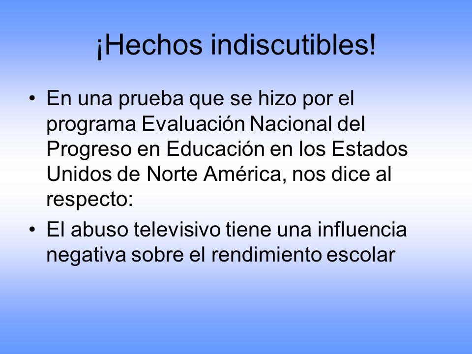¡Hechos indiscutibles!
