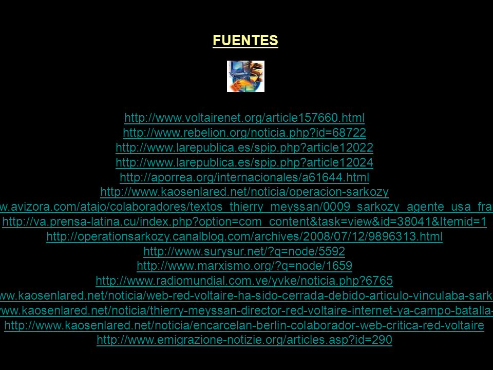 FUENTES http://www.voltairenet.org/article157660.html