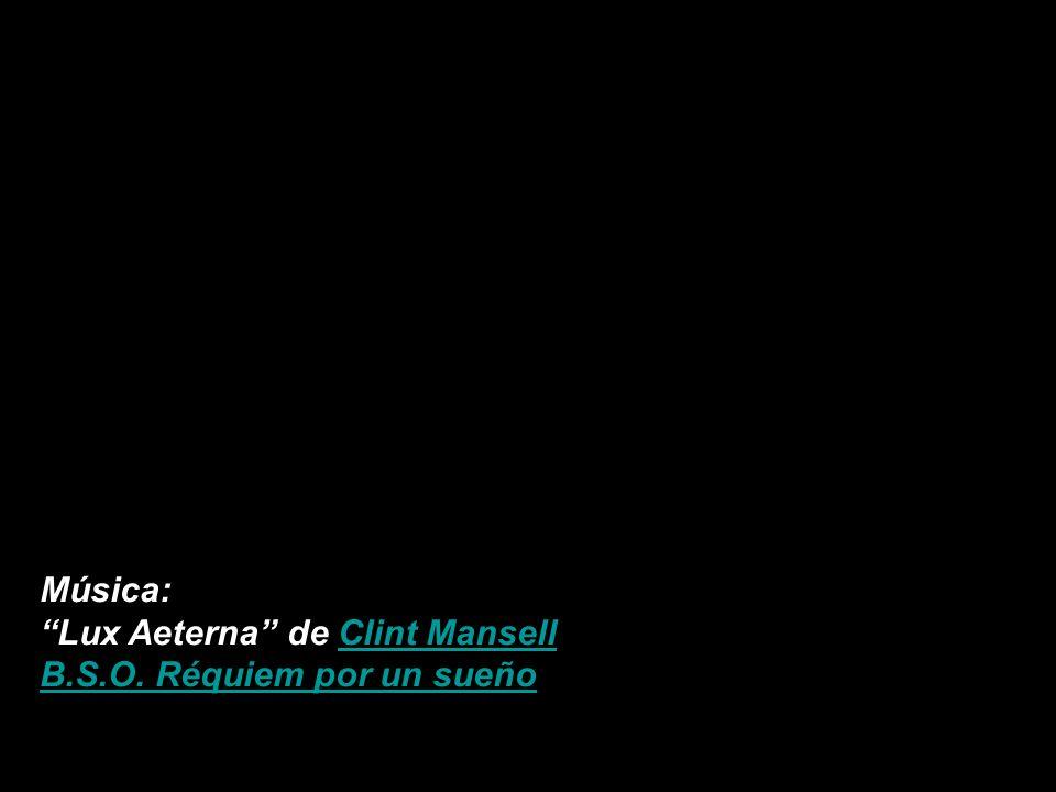 Música: Lux Aeterna de Clint Mansell B.S.O. Réquiem por un sueño